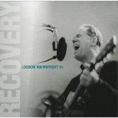 Loudon Wainwright III: Recovery
