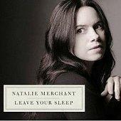 Nathalie Merchant: Leave your Sleep