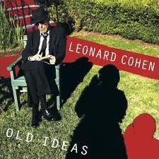 Leonard Cohen: Old Ideas