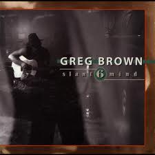 Greg Brown: Slant 6 Mind
