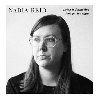 Nadia Reid- Listen to formation, look for the signs